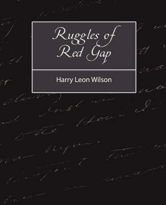 Ruggles of Red Gap by Leon Wilson Harry Leon Wilson