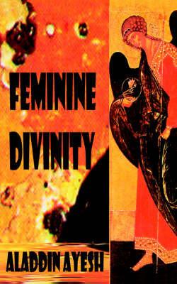 Feminine Divinity by Aladdin Ayesh