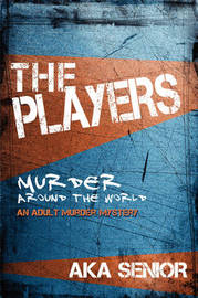 The Players: Murder Around the World by Aka Senior image