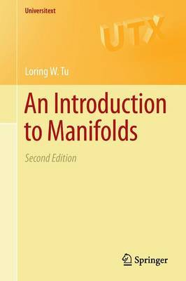 An Introduction to Manifolds by Loring W. Tu