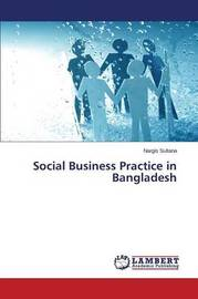 Social Business Practice in Bangladesh by Sultana Nargis