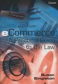 eCommerce: A Practical Guide to the Law by Susan Singleton image