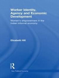 Worker Identity, Agency and Economic Development by Elizabeth Hill