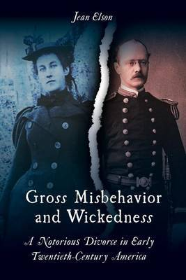 Gross Misbehavior and Wickedness by Jean Elson image
