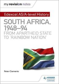 My Revision Notes: Edexcel AS/A-level History South Africa, 1948-94: from apartheid state to `rainbow nation' by Peter Clements image