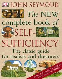 The New Complete Book of Self-sufficiency by John Seymour