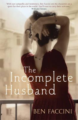 The Incomplete Husband by Ben Faccini