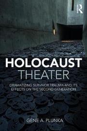 Holocaust Theater by Gene A Plunka