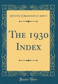 The 1930 Index (Classic Reprint) by University Of Massachusetts at Amherst image