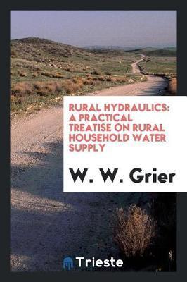 Rural Hydraulics by W W Grier