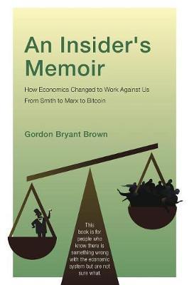 An Insider's Memoir by Gordon Bryant Brown image