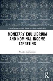 Monetary Equilibrium and Nominal Income Targeting by Nicolas Cachanosky