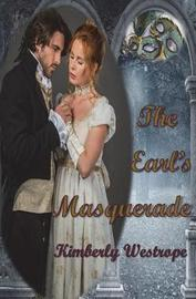 The Earl's Masquerade by Kimberly Westrope
