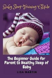 Baby Sleep Training Guide by Lisa Martin