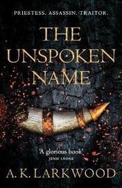The Unspoken Name by A. K. Larkwood image