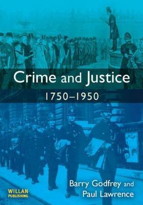 Crime and Justice, 1750-1950 by Barry Godfrey image