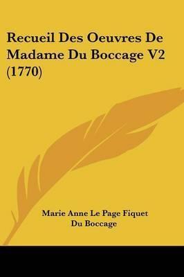 Recueil Des Oeuvres De Madame Du Boccage V2 (1770) by Marie Anne Le Page Fiquet Du Boccage