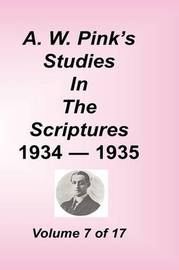 A. W. Pink's Studies in the Scriptures, Volume 07 by Arthur W Pink