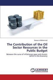 The Contribution of the Oil Sector Resources in the Public Budget by Mohammed Benazza