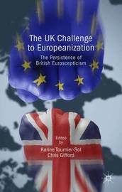 The UK Challenge to Europeanization by Karine Tournier-Sol