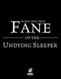 Raging Swan's Fane of the Undying Sleeper by Creighton Broadhurst