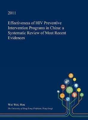 Effectiveness of HIV Preventive Intervention Programs in China by Wei Wei Hou image