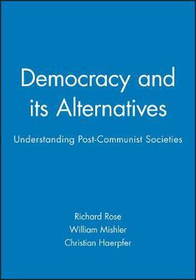 Democracy and its Alternatives by Richard Rose image