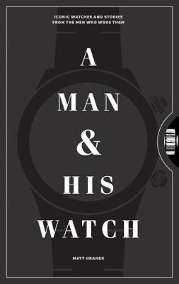 A Man and His Watch by Matthew Hranek