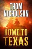 Home to Texas by Thomas J. Nicholson