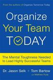 Organize Your Team Today by Jason Selk