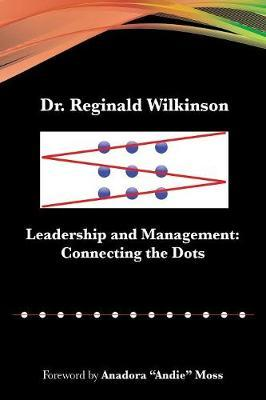 Leadership and Management by Dr Reginald Wilkinson
