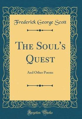 The Soul's Quest by Frederick George Scott