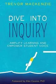 Dive into Inquiry by Trevor MacKenzie