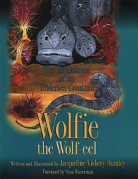 Wolfie the Wolf-eel by Jacqueline Vickery Stanley