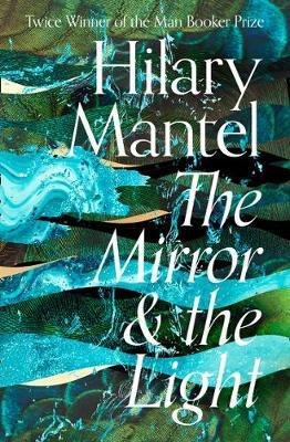 The Mirror and Light by Hilary Mantel image
