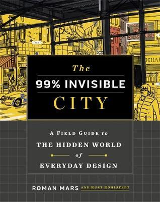 The 99% Invisible City by Roman Mars