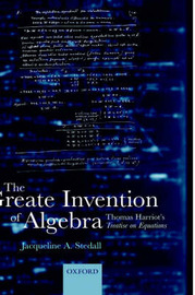 The Greate Invention of Algebra by Jacqueline A Stedall