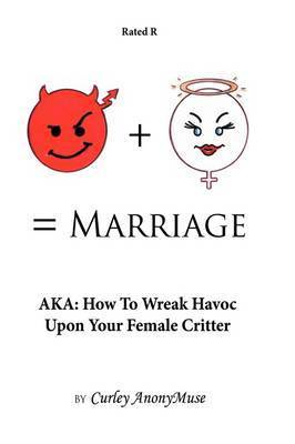 Man + Woman = Marriage by Curley AnonyMuse