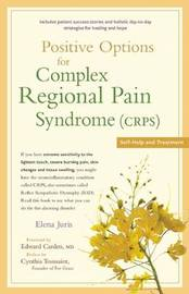 Positive Options for Complex Regional Pain Syndrome (Crps) by Elena Juris