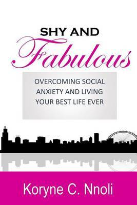 Shy and Fabulous: Overcoming Social Anxiety and Living Your Best Life Ever by Koryne Carroll image