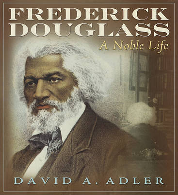 Frederick Douglass by David A Adler