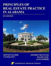 Principles of Real Estate Practice in Alabama by Stephen Mettling