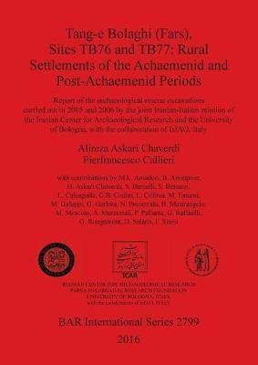 TANG-E BOLAGHI (FARS), SITES TB76 AND TB77: RURAL SETTLEMENTS OF THE ACHAEMENID AND POST-ACHAEMENID PERIODS by Pierfrancesco Callieri
