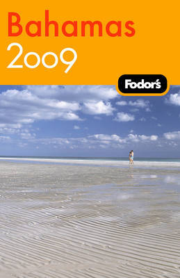 Fodor's Bahamas: 2009 by Fodor Travel Publications