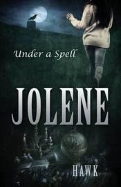 Jolene: Under a Spell by Hawk