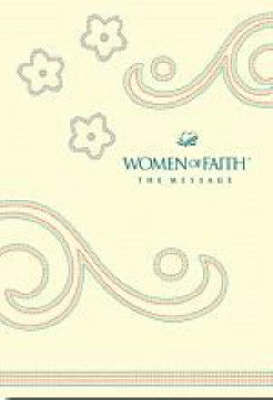 Women of Faith Message Bible-MS by Women of Faith