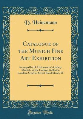 Catalogue of the Munich Fine Art Exhibition by D Heinemann