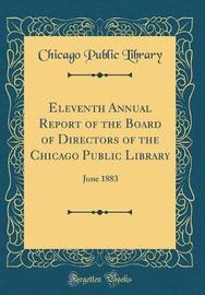 Eleventh Annual Report of the Board of Directors of the Chicago Public Library by Chicago Public Library