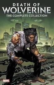 Death Of Wolverine: The Complete Collection by Charles Soule