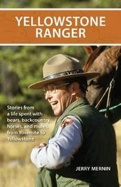 Yellowstone Ranger by Jerry Mernin